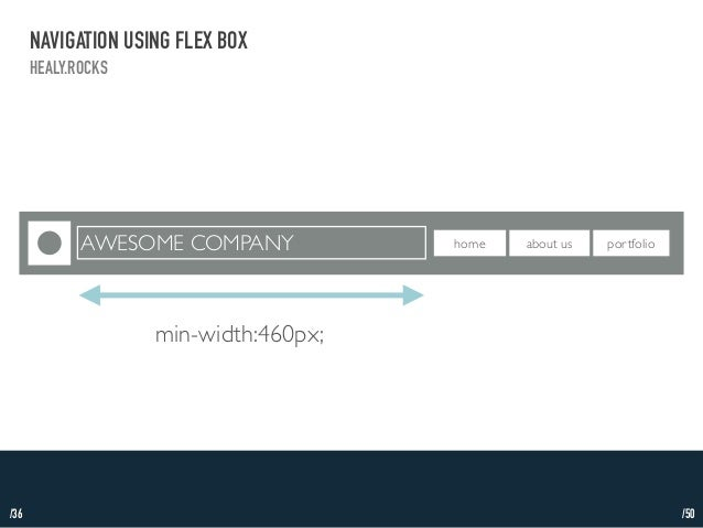 /36  NAVIGATION USING FLEX BOX  HEALY.ROCKS  AWESOME COMPANY home about us portfolio  min-width:460px;  /50