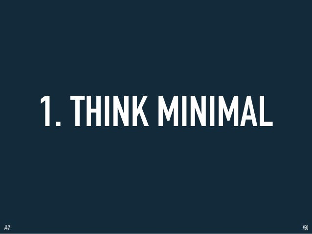 /47  1. THINK MINIMAL  /50