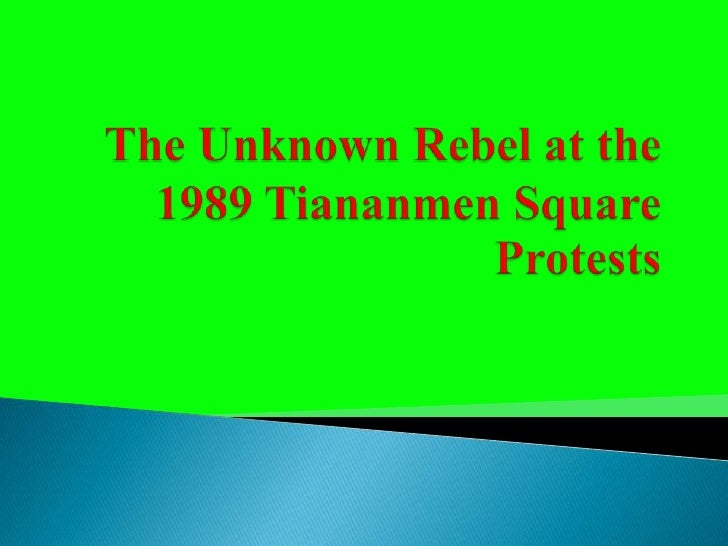 the unknown rebel Pico iyer, in the unknown rebel (time magazine, april 13, 1998), writes of the  man against the tank as the unknown soldier of a new republic of the image.