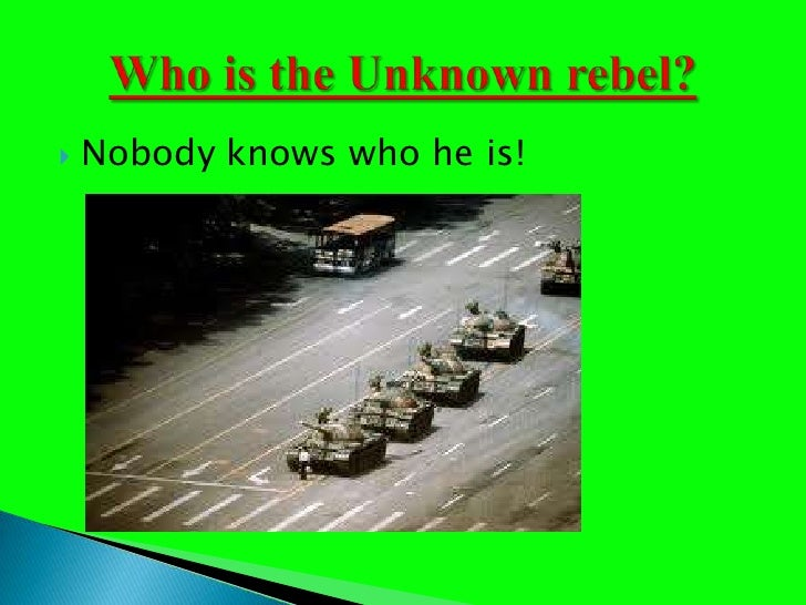 the unknown rebel 'the unknown rebel' an image by jeff widener is a widely known photograph from the tiananmen square protest in 1989  this photograph summates the core concept of.