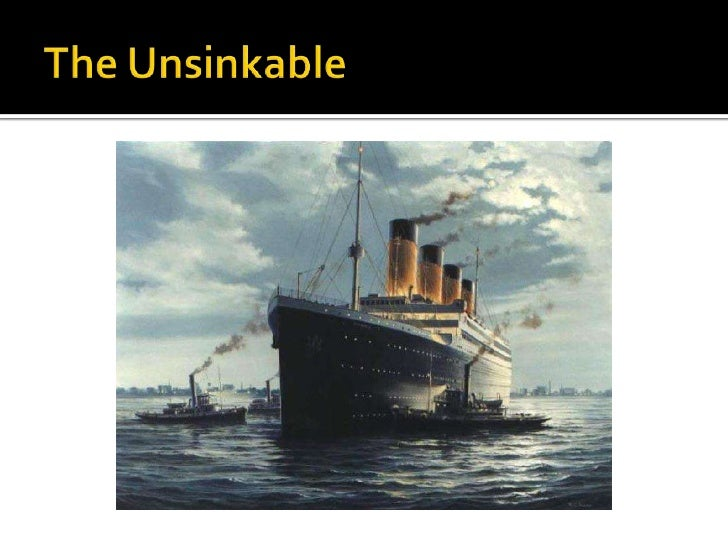 the unsinkable ship titanic essay A brief history regarding the ship of dreams called titanic  sign up to view the rest of the essay  the titanic, the unsinkable ship, the ship of dreams, brief .