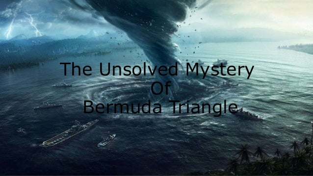 the unsolved mysteries of the bermuda triangle Mysteries of bermuda triangle 69k likes yep, you read the title we will bring you each and every information and mystery related to the bermuda triangle.