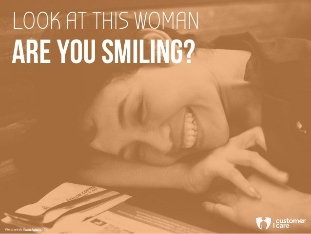 LOOK AT THIS WOMAN ARE YOU SMILING? Photo credit: Ronn Ashore - CC