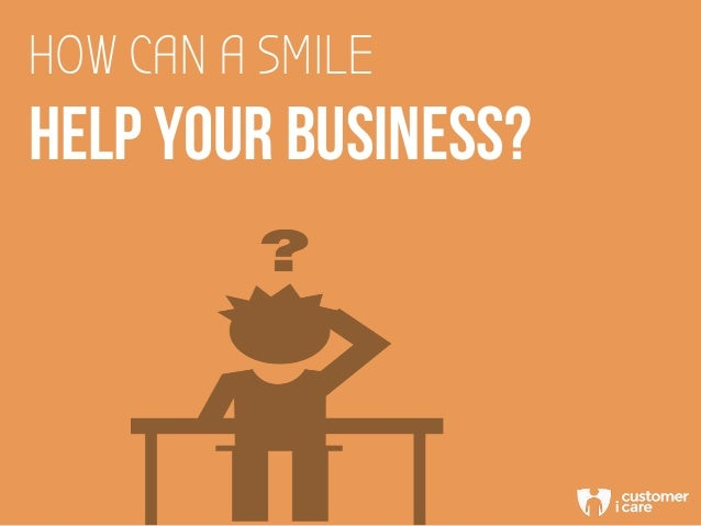 HOW CAN A SMILE HELP YOUR BUSINESS?