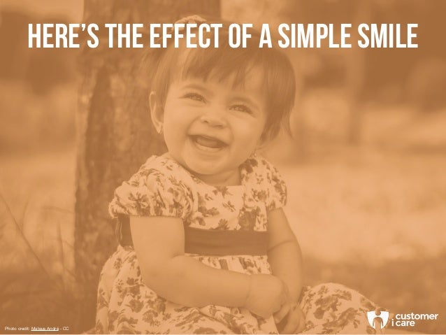 HERE'S THE EFFECT OF A SIMPLE SMILE Photo credit: Mateus André - CC