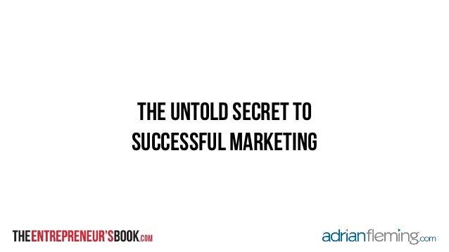 the untold secret to  successful marketing