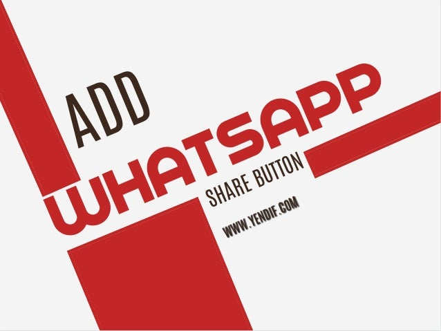 WHATSAPP SHARE BUTTON ADD WWW.YENDIF.COM