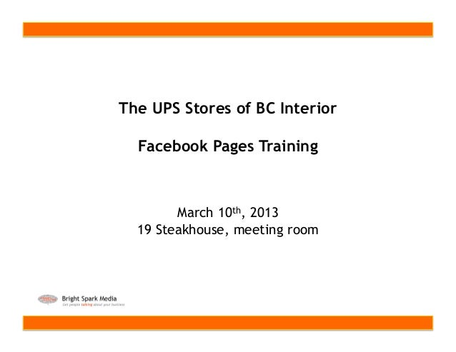 The UPS Stores of BC Interior  Facebook Pages Training        March 10th, 2013  19 Steakhouse, meeting room