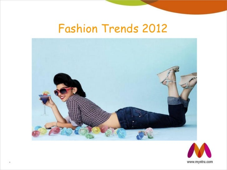 Fashion Trends 2012*