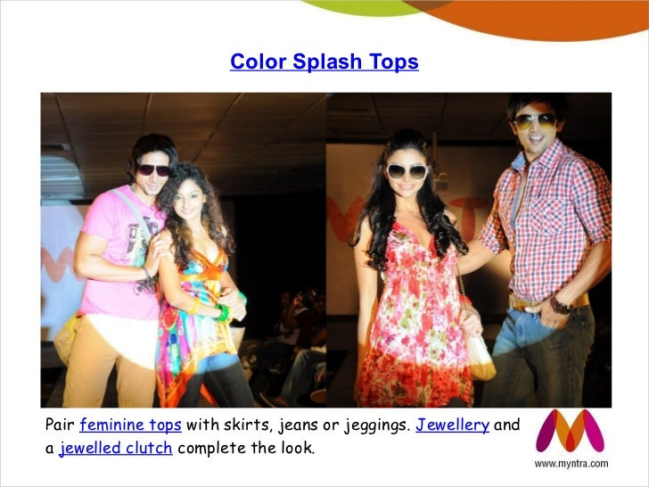 Color Splash TopsPair feminine tops with skirts, jeans or jeggings. Jewellery anda jewelled clutch complete the look.
