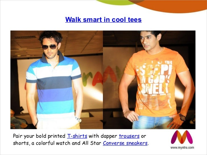 Walk smart in cool teesPair your bold printed T-shirts with dapper trousers orshorts, a colorful watch and All Star Conver...