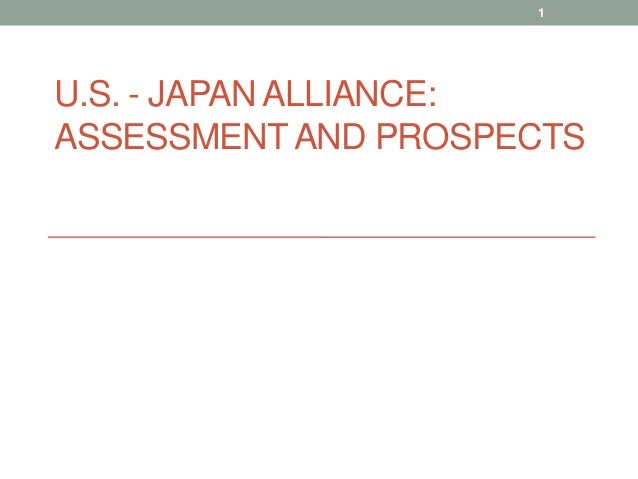 1U.S. - JAPAN ALLIANCE:ASSESSMENT AND PROSPECTS