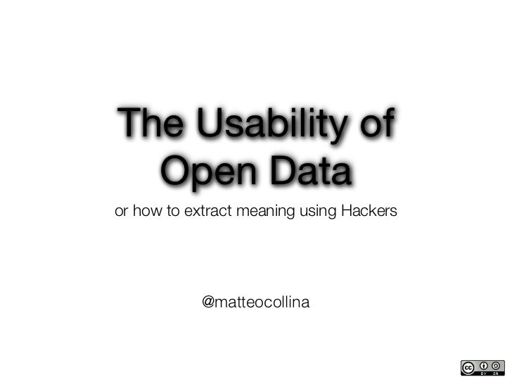 The Usability of   Open Dataor how to extract meaning using Hackers            @matteocollina