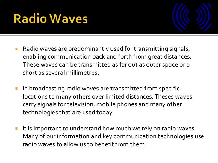 The use and importance of radio waves Slide 2