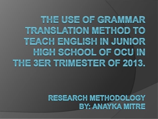 INTRODUCTION There are many methods that are usually used by teachers to teach foreign language. One of them is grammar tr...
