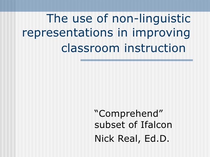 """The use of non-linguistic representations in improving classroom instruction   """" Comprehend"""" subset of Ifalcon Nick Real, ..."""
