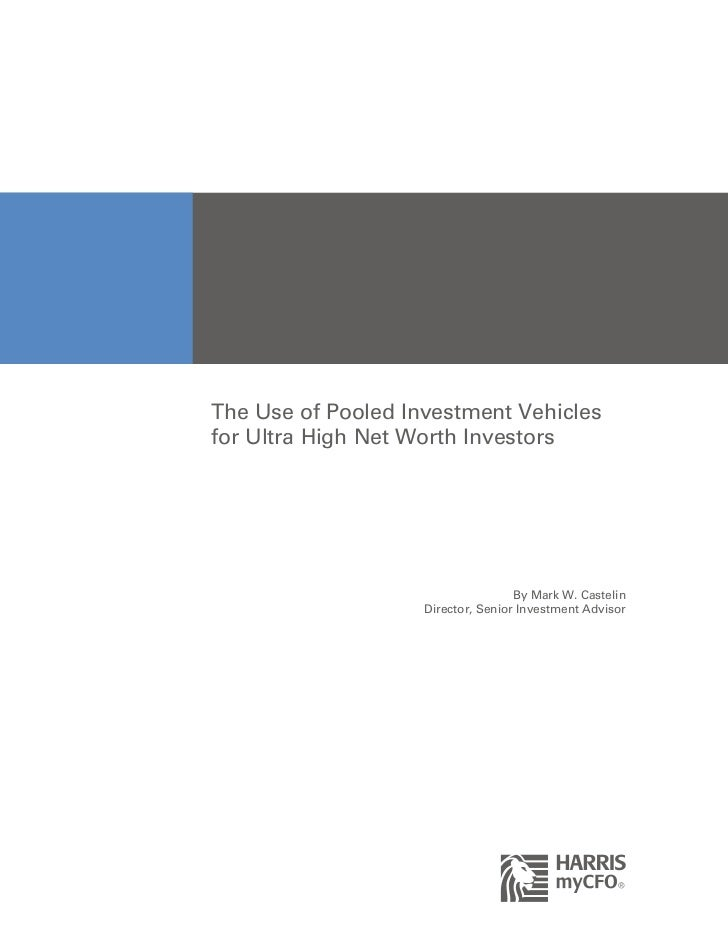 The Use of Pooled Investment Vehiclesfor Ultra High Net Worth Investors                                    By Mark W. Cast...