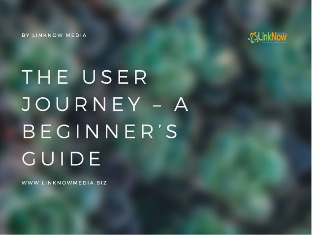 The User Journey – A Beginner's Guide by LinkNow Media