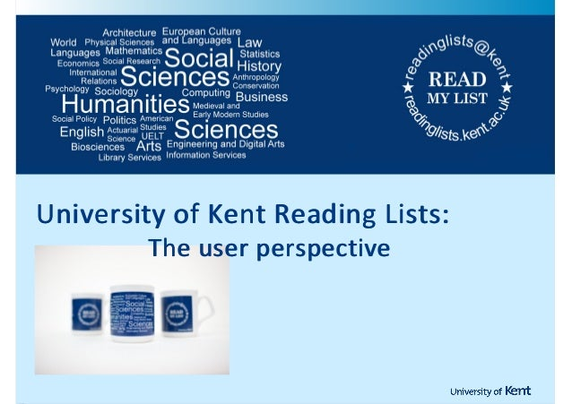 !    University!of!Kent!Reading!Lists:!    !!! !!!!!!!!!!!!The! user!perspective    !!!!!!!!!!!!!!! The!user! perspective