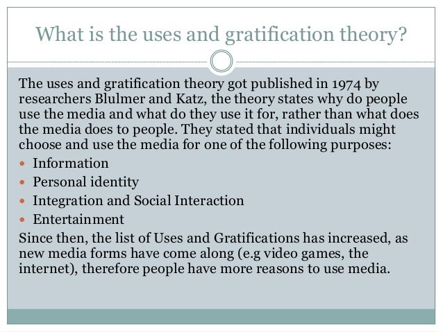 gratification theory report Explain the uses of various media effects theories for example, following the radio broadcast of war of the worlds in 1938 (which was a fictional news report of an alien researchers employed the uses and gratifications theory in this case to reveal a nuanced set of circumstances.