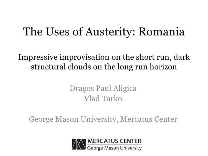 The Uses of Austerity: RomaniaImpressive improvisation on the short run, dark   structural clouds on the long run horizon ...