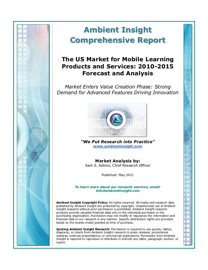 Ambient Insight          Comprehensive Report    The US Market for Mobile Learning    Products and Services: 2010-2015    ...