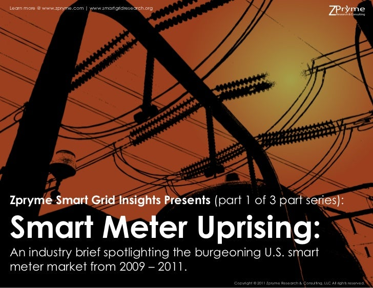 Learn more @ www.zpryme.com | www.smartgridresearch.orgZpryme Smart Grid Insights Presents (part 1 of 3 part series):Smart...