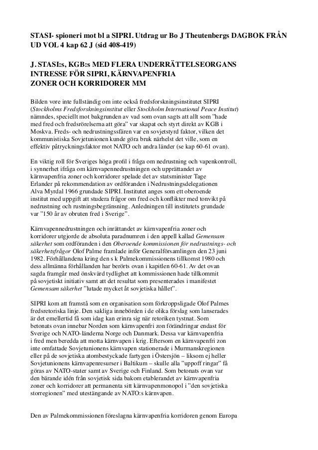 STASI- spioneri mot bl a SIPRI. Utdrag ur Bo J Theutenbergs DAGBOK FRÅN UD VOL 4 kap 62 J (sid 408-419) J. STASI:s, KGB:s ...