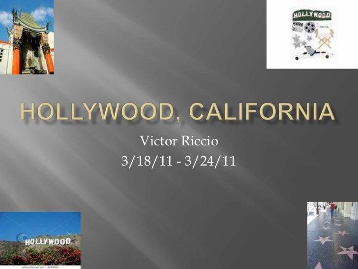 Hollywood, California<br />Victor Riccio<br />3/18/11 - 3/24/11<br />