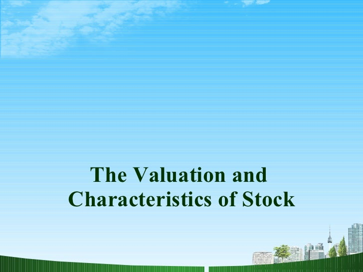 The Valuation and  Characteristics of Stock