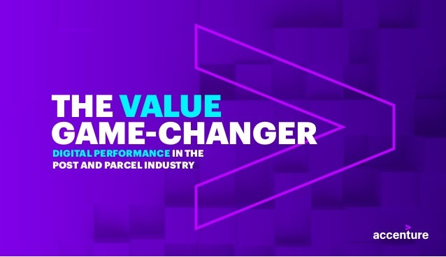 THE VALUE GAME-CHANGERDIGITAL PERFORMANCE IN THE POST AND PARCEL INDUSTRY
