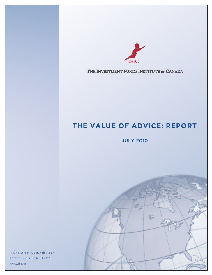THE VALUE OF ADVICE: REPORT                                             JULY 2010     11 King Street West, 4th Floor, Toro...