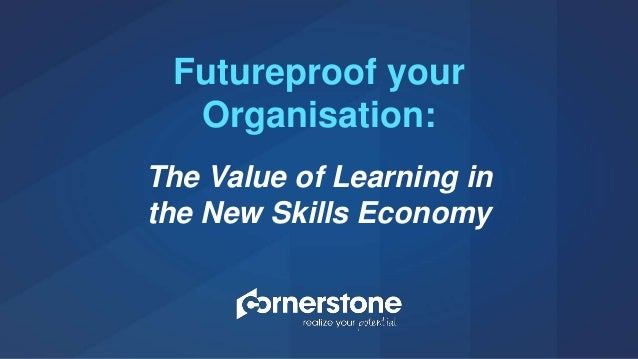 Futureproof your Organisation: The Value of Learning in the New Skills Economy