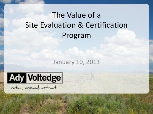 The Value of aSite Evaluation & Certification           Program        January 10, 2013                           ©2013 Ad...
