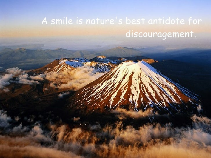 <ul><li>A smile is nature's best antidote for discouragement.  </li></ul>