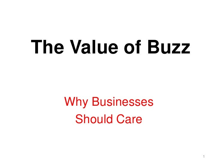 The Value of Buzz<br />Why Businesses <br />Should Care <br />1<br />