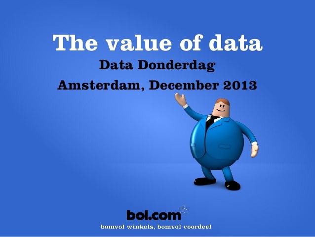 The value of data Data Donderdag Amsterdam, December 2013