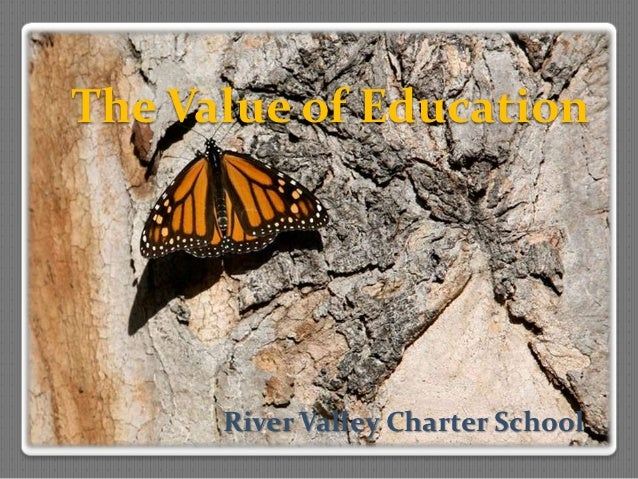 The Value of Education      River Valley Charter School