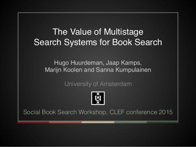 Hugo Huurdeman, Jaap Kamps, ! Marijn Koolen and Sanna Kumpulainen! ! University of Amsterdam ! ! ! Social Book Search Work...