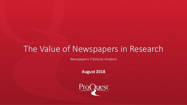 The Value of Newspapers in Research August 2018 Newspapers Citations Analysis