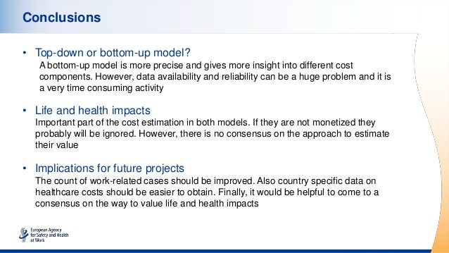 Conclusions • Top-down or bottom-up model? A bottom-up model is more precise and gives more insight into different cost co...