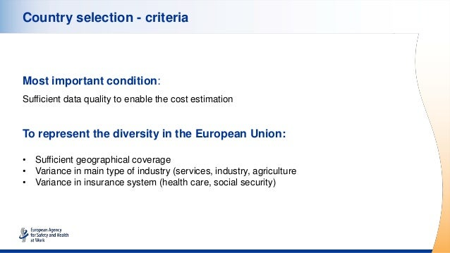 Country selection - criteria Most important condition: Sufficient data quality to enable the cost estimation To represent ...