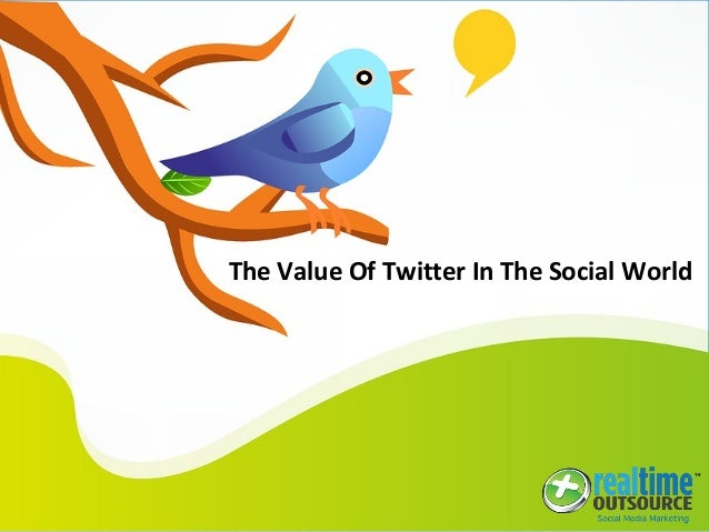 The Value Of Twitter In The Social World