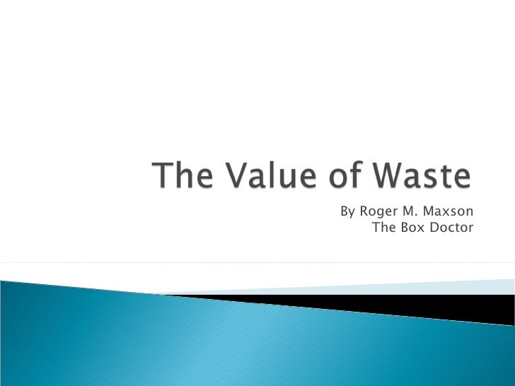 The surprising value of waste