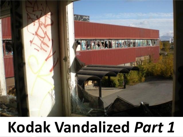 Kodak Vandalized Part 1