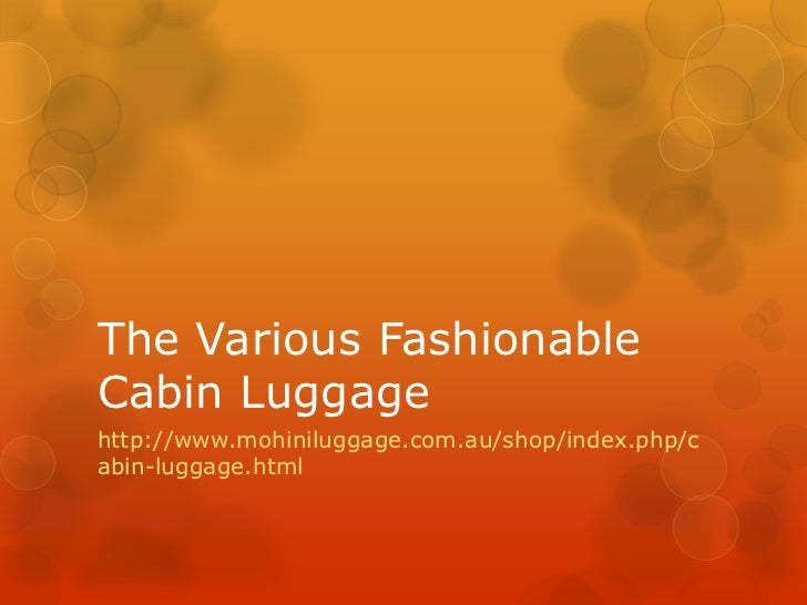 The Various FashionableCabin Luggagehttp://www.mohiniluggage.com.au/shop/index.php/cabin-luggage.html