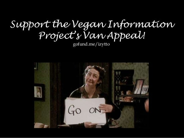 Support the Vegan Information Project's Van Appeal! gofund.me/izytto