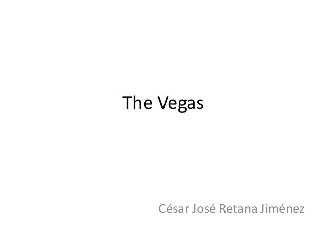 The Vegas César José Retana Jiménez