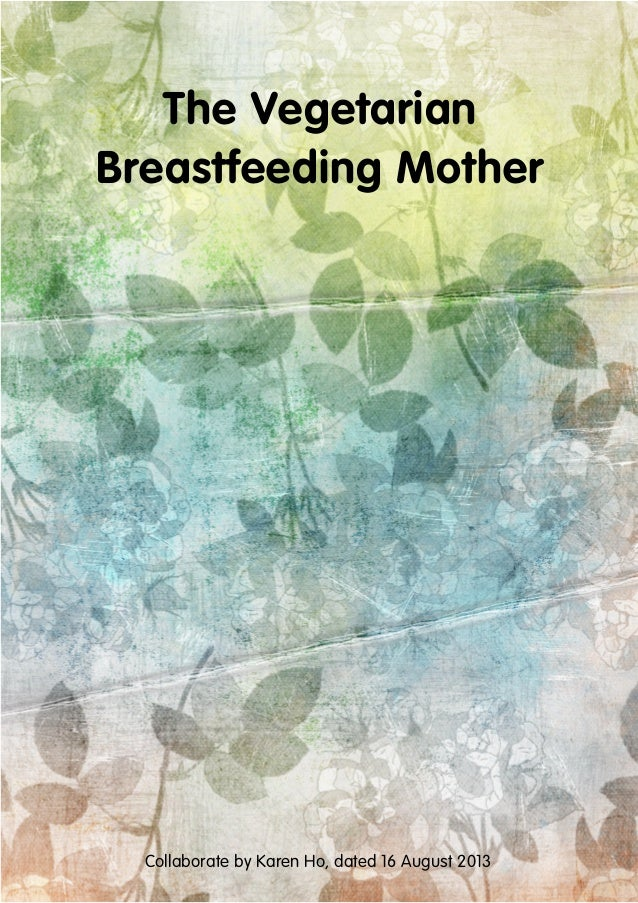 The Vegetarian Breastfeeding Mother Collaborate by Karen Ho, dated 16 August 2013