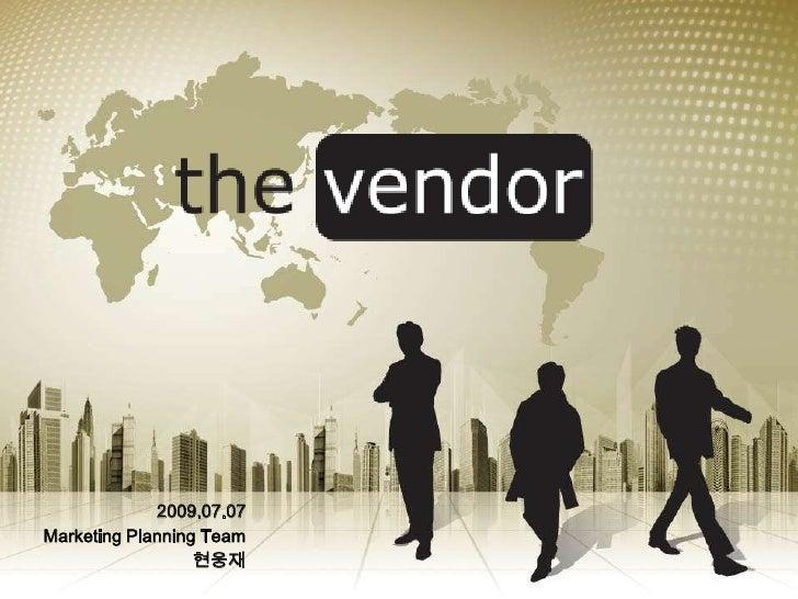 2009.07.07<br />Marketing Planning Team<br />현웅재<br />